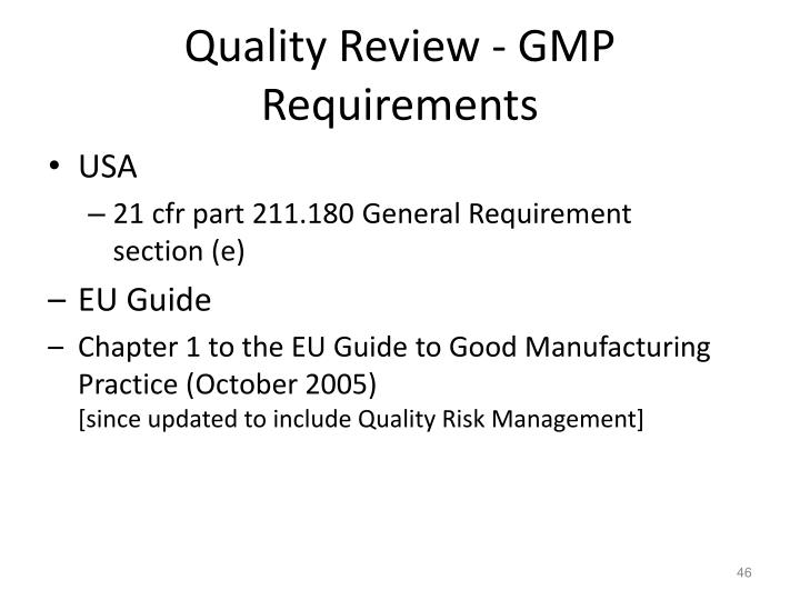 Quality Review - GMP Requirements