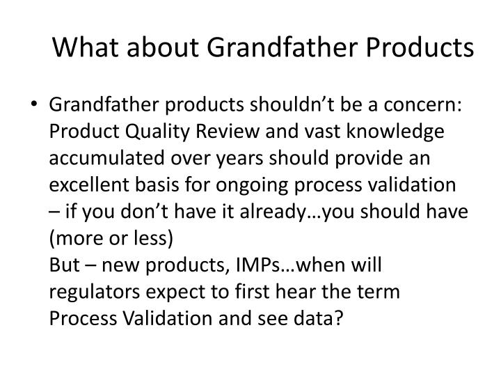 What about Grandfather Products