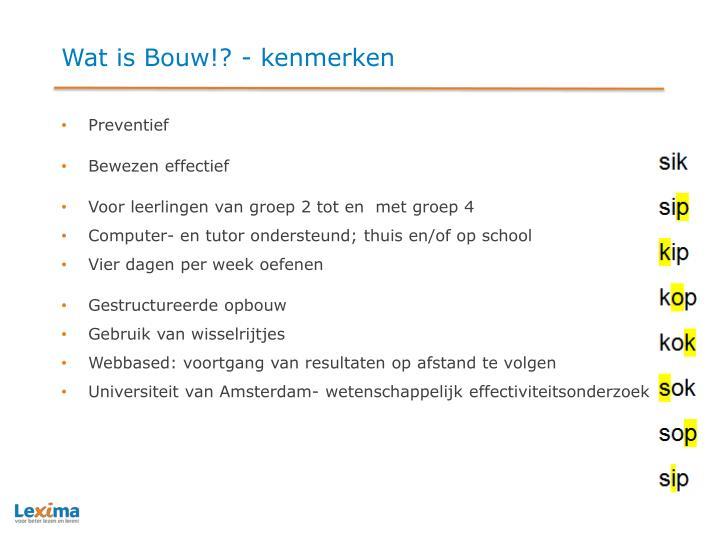 Wat is Bouw!? - kenmerken