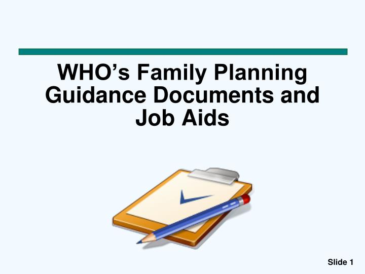 Who s family planning guidance documents and job aids