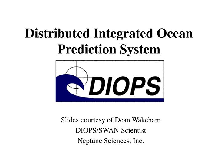 Distributed integrated ocean prediction system