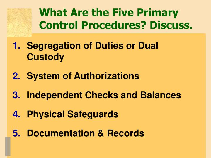 What Are the Five Primary Control Procedures? Discuss.