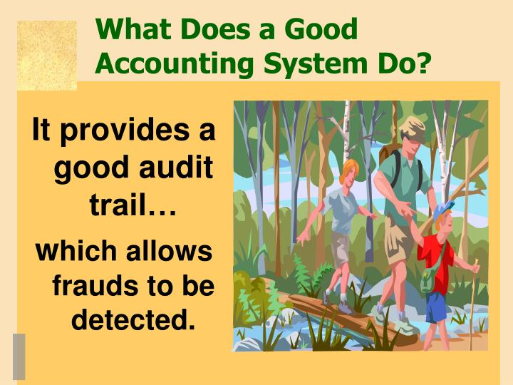 What Does a Good Accounting System Do?
