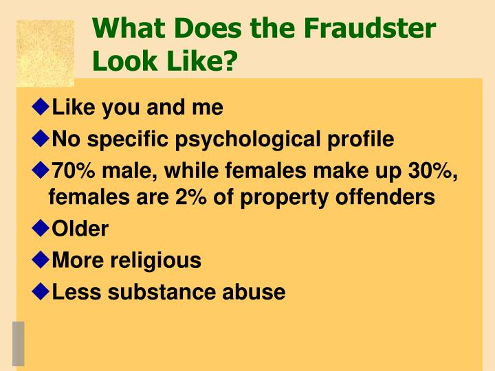 What Does the Fraudster Look Like?