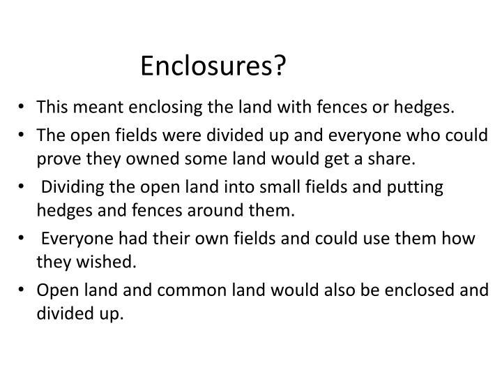 Enclosures?