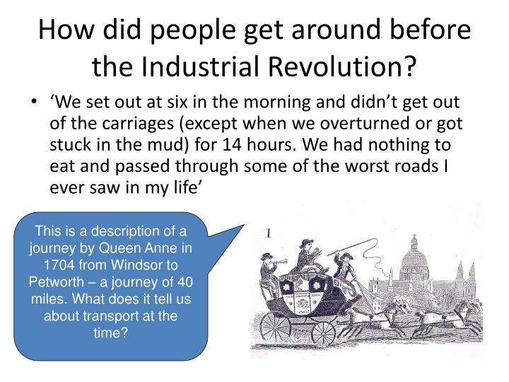 How did people get around before the Industrial Revolution?