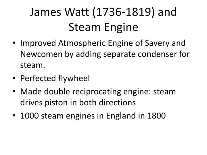 James Watt (1736-1819) and Steam Engine