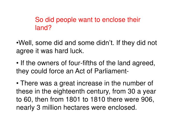 So did people want to enclose their land?