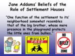 jane addams beliefs of the role of settlement houses