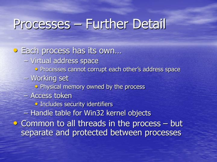 Processes – Further Detail