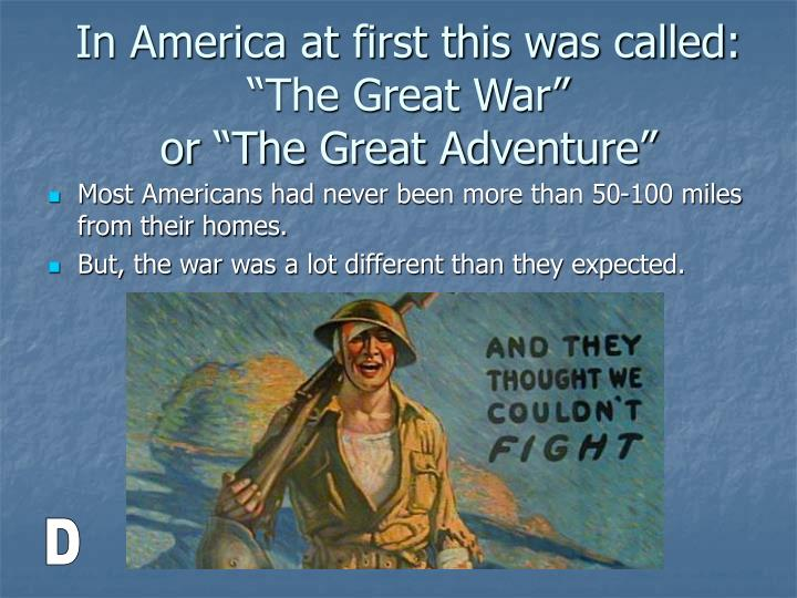 "In America at first this was called: ""The Great War"""