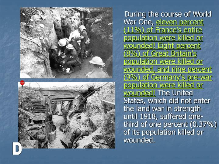 During the course of World War One,