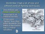 world war i had a lot of new and different kind of fighting techniques