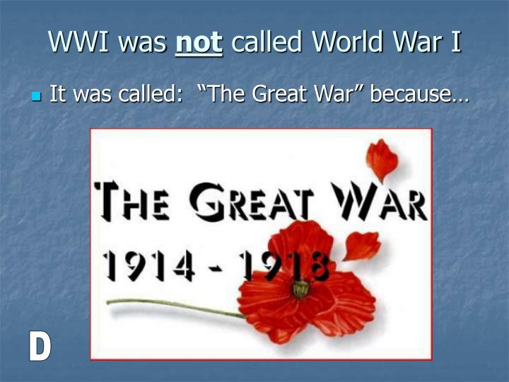 Wwi was not called world war i
