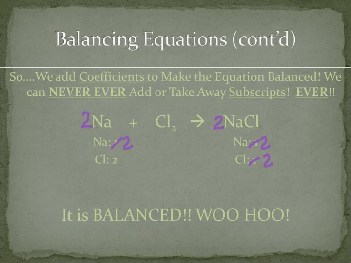 Balancing Equations (cont'd)