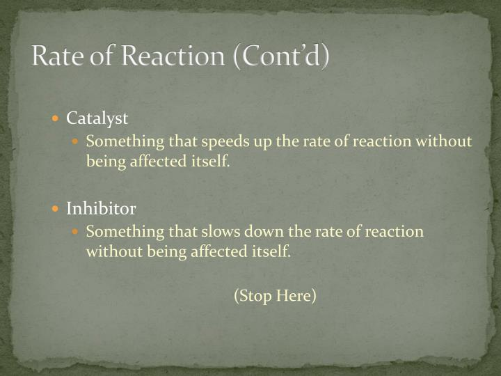 Rate of Reaction (Cont'd)