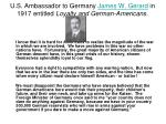 u s ambassador to germany james w gerard in 1917 entitled loyalty and german americans
