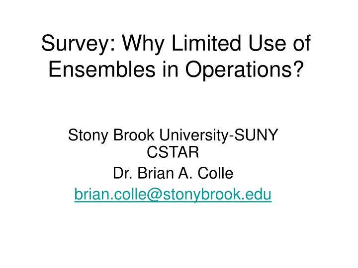 Survey why limited use of ensembles in operations