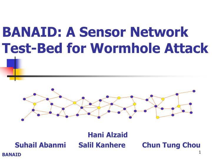 Banaid a sensor network test bed for wormhole attack