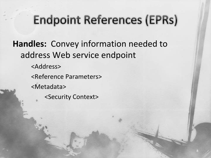 Endpoint References (EPRs)