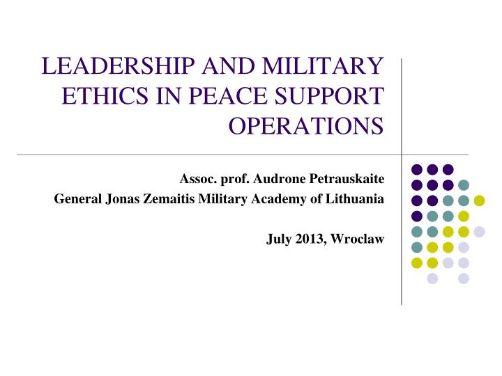 Leadership and military ethics in peace support operations