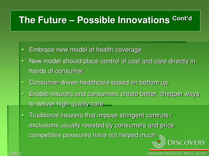 The Future – Possible Innovations