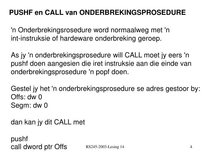 PUSHF en CALL van ONDERBREKINGSPROSEDURE