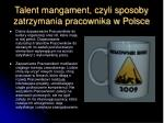 talent mangament czyli sposoby zatrzymania pracownika w polsce