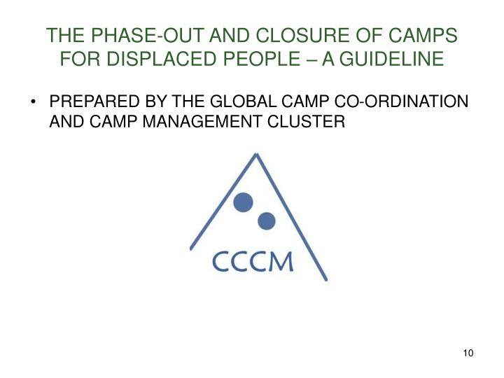 THE PHASE-OUT AND CLOSURE OF CAMPS FOR DISPLACED PEOPLE – A GUIDELINE