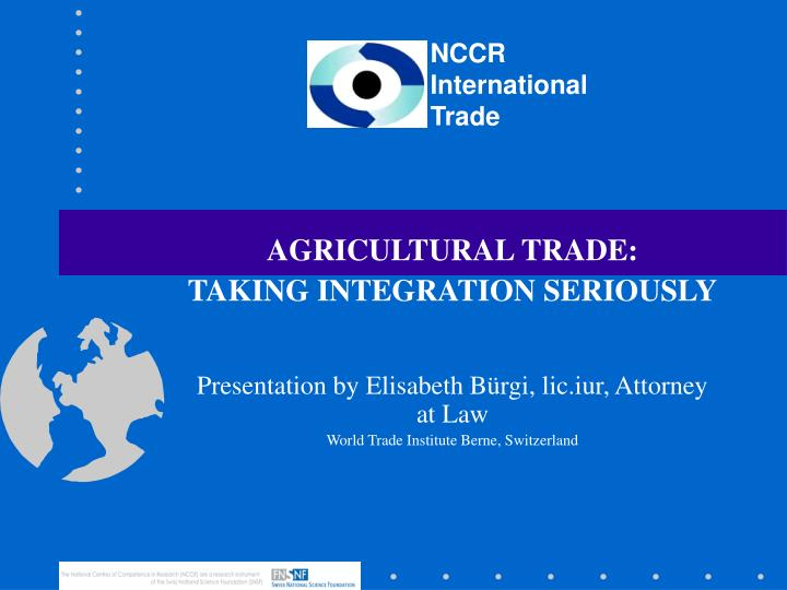 AGRICULTURAL TRADE: