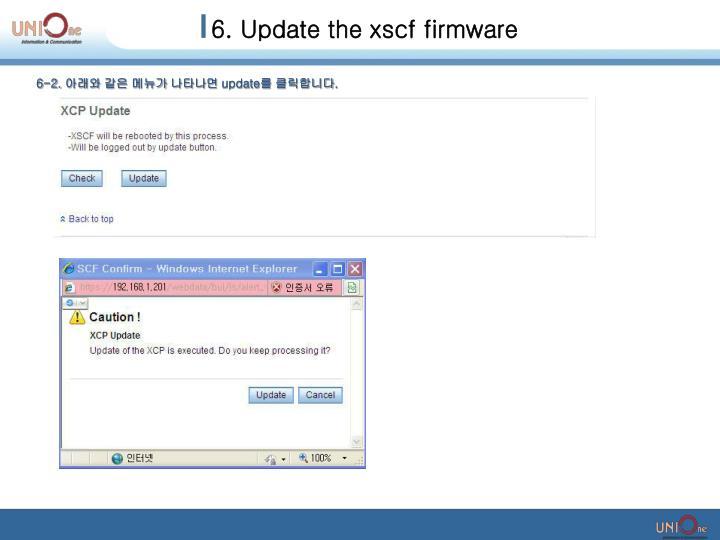 6. Update the xscf firmware