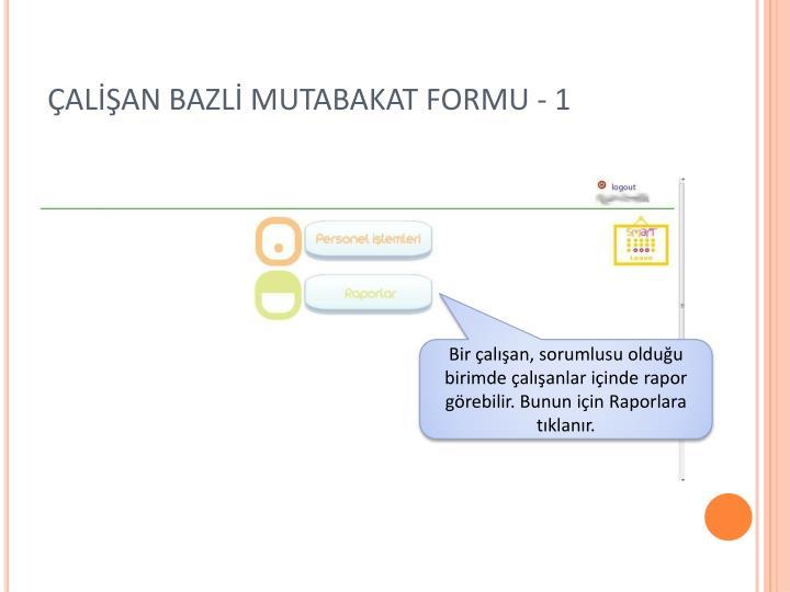 ÇALİŞAN BAZLİ MUTABAKAT FORMU - 1