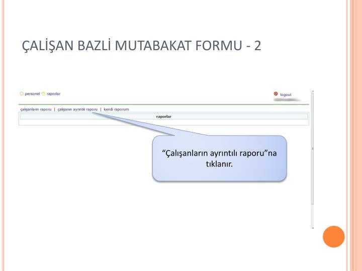ÇALİŞAN BAZLİ MUTABAKAT FORMU - 2
