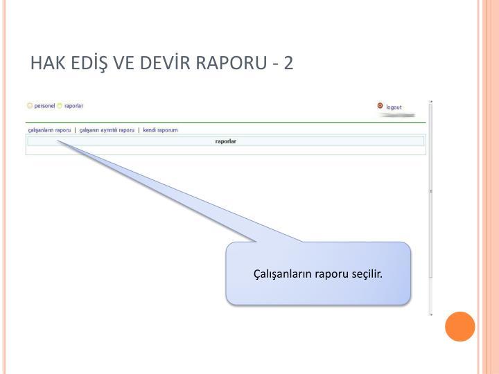 HAK EDİŞ VE DEVİR RAPORU - 2