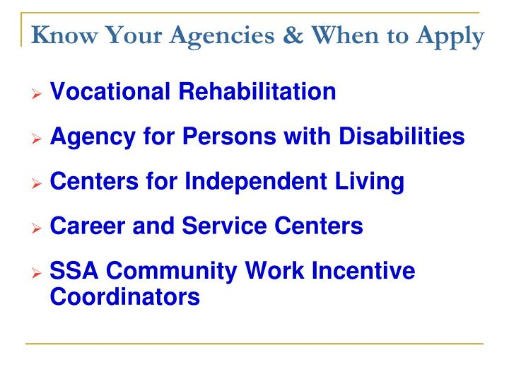 Know Your Agencies & When to Apply