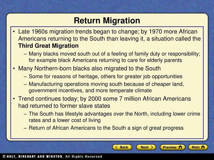 Late 1960s migration trends began to change; by 1970 more African Americans returning to the South than leaving it, a situation called the
