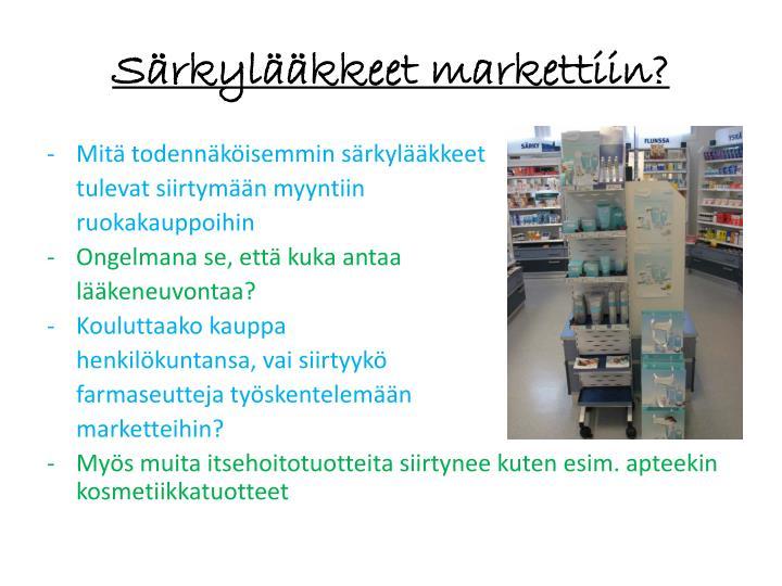 Särkylääkkeet markettiin?
