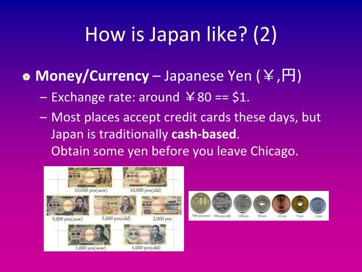 How is Japan like? (2)