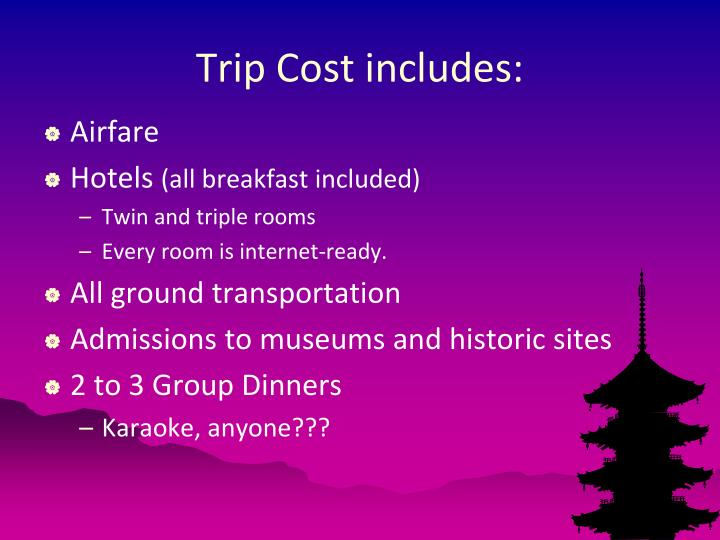 Trip Cost includes: