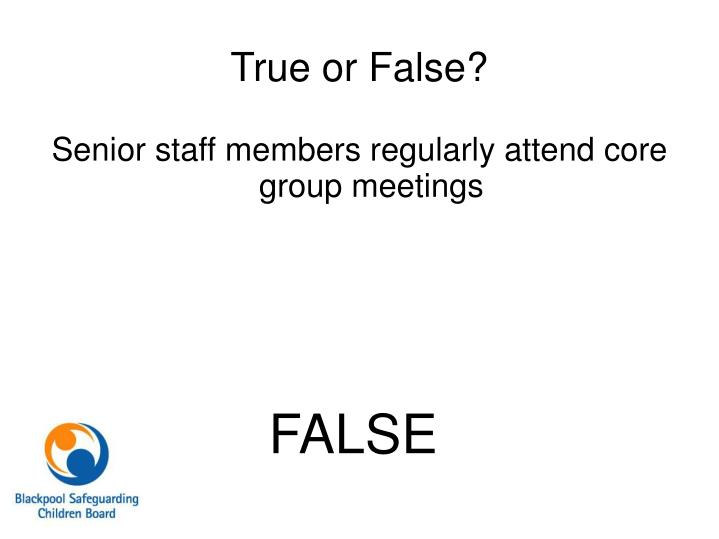Senior staff members regularly attend core group meetings