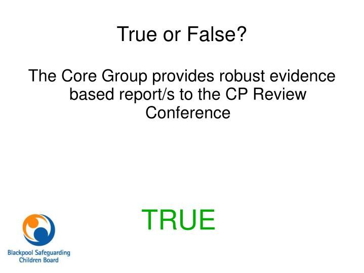 The Core Group provides robust evidence based report/s to the CP Review Conference