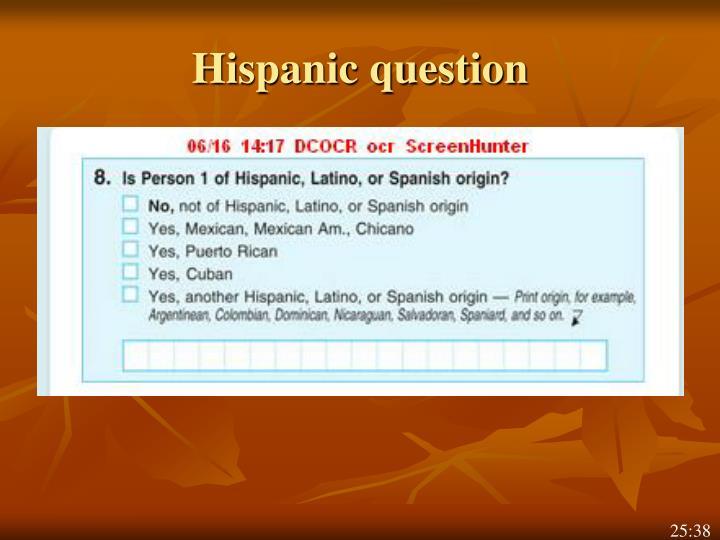 Hispanic question