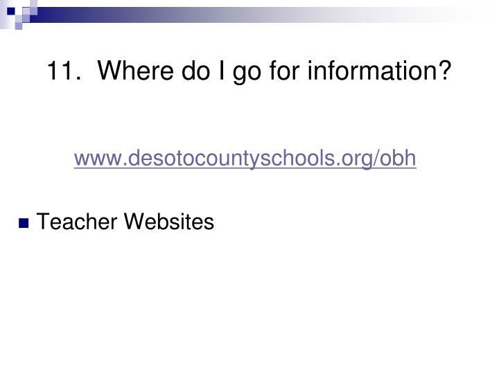 11.  Where do I go for information?