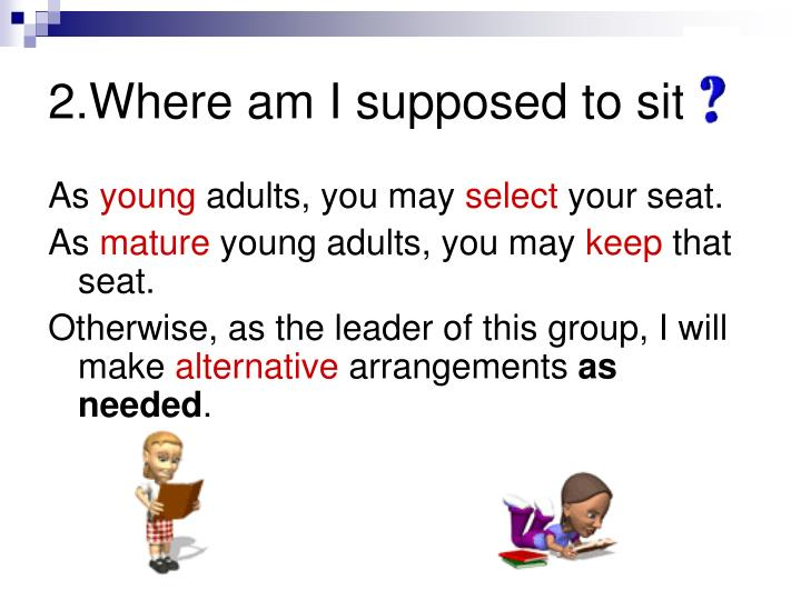 2.Where am I supposed to sit