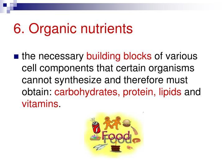 6. Organic nutrients