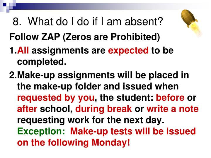 8.  What do I do if I am absent?