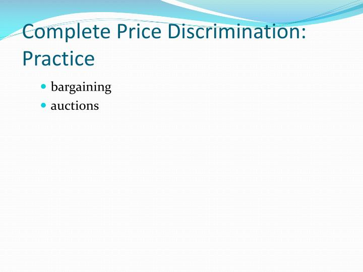 Complete Price Discrimination: Practice