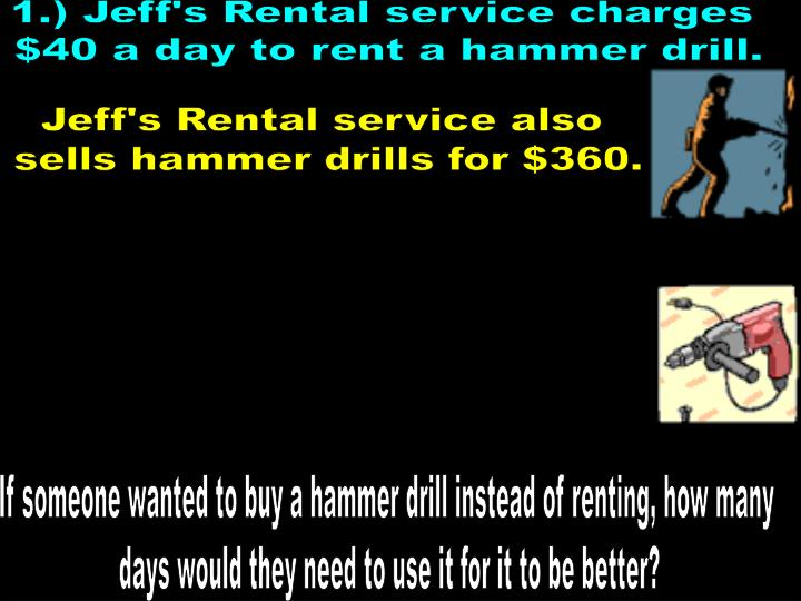 1.) Jeff's Rental service charges