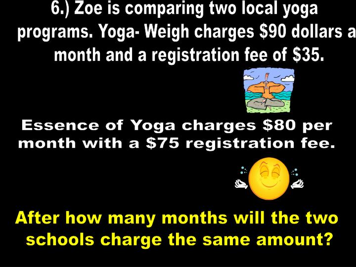6.) Zoe is comparing two local yoga