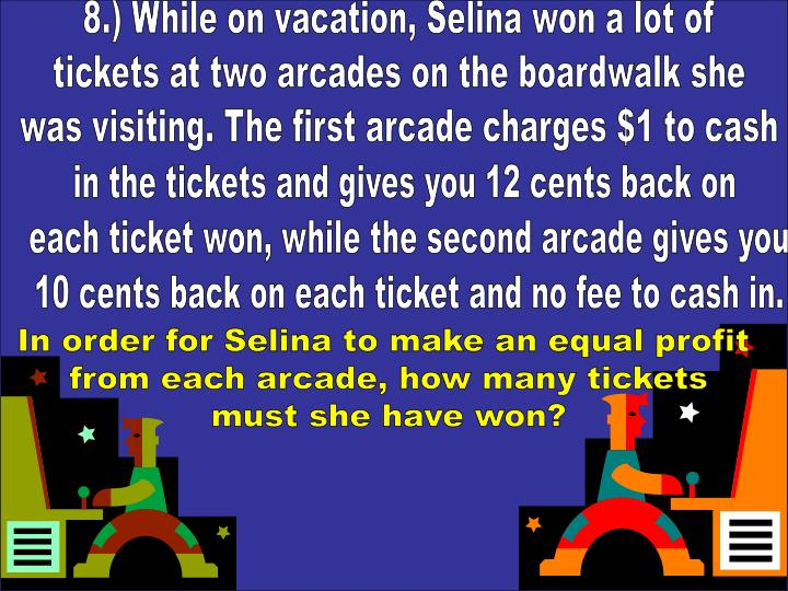 8.) While on vacation, Selina won a lot of